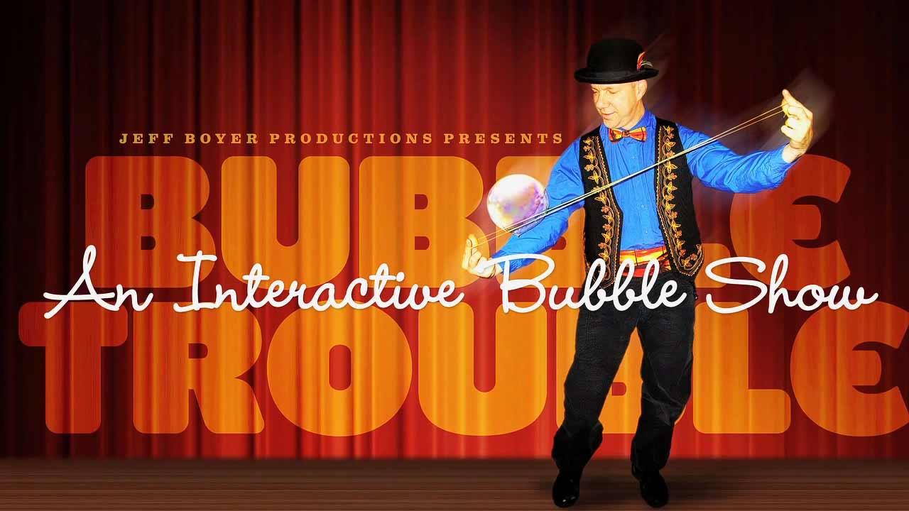 Jeff Boyer Bubble Trouble